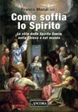 Come soffia lo Spirito. Lo stile dello Spirito Santo nella chiesa e nel mondo Ebook di