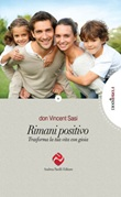 Rimani positivo. Trasforma la tua vita con gioia Libro di  Vincent Sasi