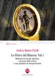 Le pietre del ritorno. Vol. 1: Libro di  Andrea Matteo Pacilli