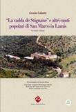 """""""La vadda de Stignane» e altri canti popolari di San Marco in Lamis. Vol. 2: Libro di  Grazia Galante"""