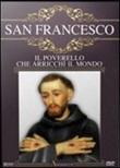 San Francesco. Il poverello che arricchì Il mondo. DVD di