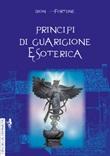 Principi di guarigione esoterica. Ediz. integrale Libro di Dion Fortune