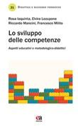 Lo sviluppo delle competenze. Aspetti educativi e metodologico-didattici Libro di  Rosa Iaquinta, Elvira Lozupone, Riccardo Mancini, Francesco Milito