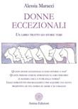 Donne eccezionali. Un libro tratto da storie vere Ebook di  Alessia Maracci, Alessia Maracci, Alessia Maracci
