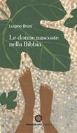 Le donne nascoste nella Bibbia Ebook di  Luigino Bruni, Luigino Bruni