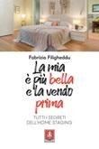 La mia è più bella e la vendo prima. Tutti i segreti dell'home staging Ebook di  Fabrizio Filigheddu