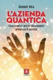 L' azienda quantica. Come creare e gestire olisticamente un'impresa di successo Ebook di  Giovanni Vota