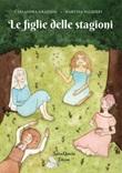 Le figlie delle stagioni Libro di Cassandra Graziosi