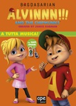 A tutta musica. Alvinnn!!! and the Chipmunks. Con adesivi. Ediz. a colori Libro di