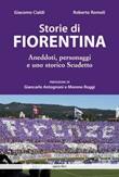 Storie di Fiorentina. Aneddoti, personaggi e uno storico scudetto Libro di  Giacomo Cialdi, Roberto Romoli