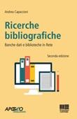 Ricerche bibliografiche. Banche dati e biblioteche in rete Ebook di  Andrea Capaccioni