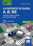 La patente di guida A, B, BE. Teoria e simulazione dei quiz d'esame Ebook di  Roberto Sangalli
