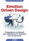 Emotion driven design. Progettare contenuti per interfacce in sintonia con le persone Ebook di  Valentina Di Michele, Andrea Fiacchi