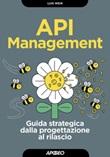 API management. Guida strategica dalla progettazione al rilascio Ebook di  Luis Weir