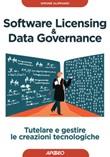 Software licensing & data governance. Tutelare e gestire le creazioni tecnologiche Ebook di  Simone Aliprandi