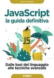 Javascript. La guida definitiva. Dalle basi del linguaggio alle tecniche avanzate Ebook di  David Flanagan