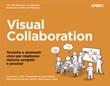 Visual collaboration. Tecniche e strumenti visivi per migliorare riunioni, progetti e processi Libro di  Loa Baastrup, Ole Qvist-Sorensen