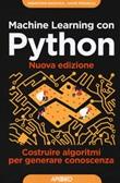 Machine learning con Python. Costruire algoritmi per generare conoscenza Libro di  Vahid Mirjalili, Sebastian Raschka