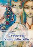 Il segreto di vicolo delle belle Libro di  Marika Campeti
