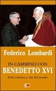 In cammino con Benedetto XVI. Fede cristiana e vita del mondo Libro di  Federico Lombardi