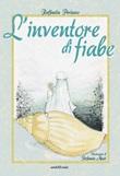 L'inventore di fiabe Libro di  Raffaella Perlasco