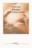 Il tempo delle nostre anime Ebook di  Antonio Cutolo