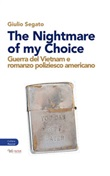 The nightmare of my choice. Guerra del Vietnam e romanzo poliziesco americano Libro di  Giulio Segato