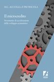 Il microcredito. Strumento di accelerazione dello sviluppo economico Ebook di  Maria Cristina Accogli, Pierluigi Pietricola