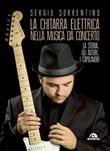 La chitarra elettrica nella musica da concerto. La storia, gli autori, i capolavori Ebook di  Sergio Sorrentino
