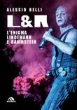 L & R. L'enigma Lindemann e Rammstein Ebook di  Alessio Belli