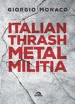 Italian thrash metal militia Ebook di  Giorgio Monaco