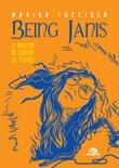 Being Janis. Il diritto di essere se stessi Ebook di  Marika Lucciola
