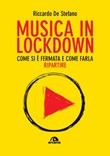 Musica in lockdown. Come si è fermata e come farla ripartire Ebook di  Riccardo De Stefano