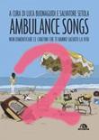 Ambulance songs. Non dimenticare le canzoni che ti hanno salvato la vita Ebook di