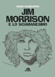 Jim Morrison e lo sciamanesimo Ebook di  Mario Ferrentino