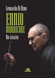 Ennio Morricone. Un ritratto Ebook di  Leonardo Di Nino