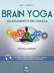 Brain yoga. Rilassamento dei chakra. Tecnica guidata Ebook di  Matt Harvey