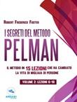 I segreti del metodo Pelman. Il metodo in 15 lezioni che ha cambiato la vita di migliaia di persone Ebook di  Robert Frederick