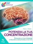 Potenzia la tua concentrazione. Focalizza la tua attenzione e migliora la qualità della tua vita Ebook di  Paul L. Green