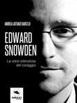 Edward Snowden. La voce silenziosa del coraggio Ebook di