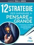 12 strategie per imparare a pensare in grande Ebook di  Paul L. Green