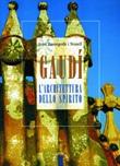 Gaudí. L'architettura dello spirito Libro di  Joan Bassegoda Nonell