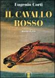 Il cavallo rosso Libro di  Eugenio Corti