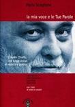 La mia voce e le tue parole. Claudio Chieffo, una lunga storia di musica e poesia Libro di  Paola Scaglione
