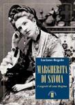 Margherita di Savoia. I segreti di una regina Libro di  Luciano Regolo