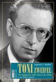 Toni Zweifel. Un ingegnere sulle tracce di Cristo Ebook di  Augustin L. Kindler