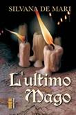 L' ultimo mago Ebook di  Silvana De Mari