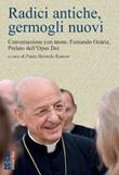 Radici antiche, germogli nuovi. Conversazione con mons. Fernando Ocáriz prelato dell'Opus Dei Ebook di  Fernando Ocáriz