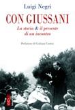 Con Giussani. La storia & il presente di un incontro Ebook di  Luigi Negri