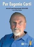 Per Eugenio Corti. Atti del Premio Internazionale 2018-2020 Libro di